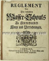 Reglement Von Des bestellten Wasser=Schouts In Hamburg Ampt und Verrichtungen (31. August 1691)